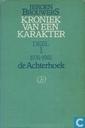 Kroniek van een karakter. Deel 1 1976-1981 de Achterhoek