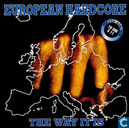 European Hardcore - The Way It Is