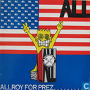 Allroy for prez...