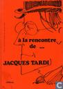 À la rencontre de... Jacques Tardi