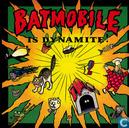 Batmobile is dynamite!