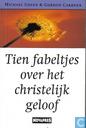 Tien fabeltjes over het christelijk geloof