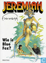 Bandes dessinées - Jeremiah - Wie is Blue Fox?