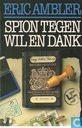 Livres - Ambler, Eric - Spion tegen wil en dank