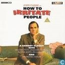 How to Irritate People