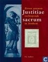 Justitiae sacrum, Zeven eeuwen rechtspraak in Arnhem