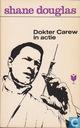 Dokter Carew in actie