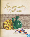 L'Art populaire en Roumanie