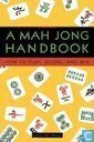 A Mah Jong Handbook, how to play, score and win.