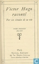 Victor Hugo raconté I