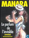 Le parfum de l'invisible. L'intégrale