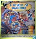 A WORLD OF MACHINES