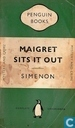 Maigret Sits it Out