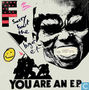 Your are an e.p.