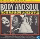 Body and Soul. Those fabulous Ladies of Jazz