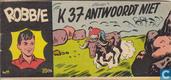 Comic Books - Robbie - K37 antwoordt niet
