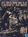 Le relais de la Chance au Roy