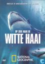 Op zoek naar de witte haai