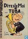 Dites le moi tuba