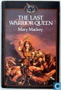 Boeken - Mackey, Mary - The Last Warrior Queen