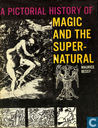 A Pictorial History of Magic and the Supernatural