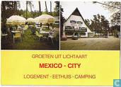 Groeten uit Lichtaart - Mexico-City - Logement - eethuis - camping