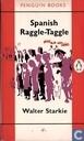 Spanish Raggle-Taggle