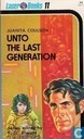 Unto the Last Generation