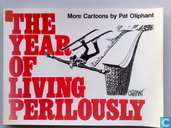 The year of living perilously
