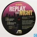 Replay the night
