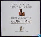 Spiritual Songs, Traditional Chants; Flute Music of the American Indian
