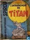L'entrainement de Titan