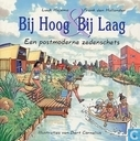 Bij Hoog & Bij Laag - Een postmoderne zedenschets