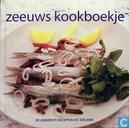 Zeeuws kookboekje; de lekkerste recepten uit Zeeland